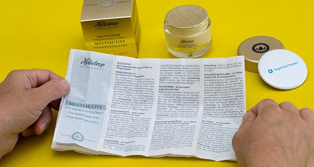 HELIOTROP Naturkosmetik Multiactive Nachtcreme im Test - Inhaltsstoffe: Aqua (Water), Arachis Hypogaea (Peanut) Oil, Squalane, Oleyl Oleate, Glycerin, Isopropyl Myristate, Macadamia Ternifolia Seed Oil, Tocopheryl Acetate, Butyrospermum Parkii (Shea) Butter, Polyglyceryl-3 Methylglucose Distearate, Isopropyl Isostearate, Glyceryl Stearate, Potassium Cetyl Phosphate, Hydrogenated Palm Glycerides, Parfum (Fragrance), Panthenol, Sorbitol, Maltodextrin, Sodium Cetearyl Sulfate, Phenoxyethanol, Phosphatidylcholine, **Glucose, Xanthan Gum, Daucus Carota Sativa (Carrot) Root Extract, Lecithin, Hexyl Cinnamal, **Serine, **Sodium Glutamate, **Urea, **Potassium Aspartate, Limonene, **Fructose, **Sodium Lactate, Alpha-Isomethyl Ionone, Ginkgo Biloba Leaf Extract, Retinyl Palmitate, Benzyl Salicylate, Amyl Cinnamal, Linalool, Citronellol, Coumarin, Butylphenyl Methylpropional, Hydroxyisohexyl 3-Cyclohexene Carboxaldehyde , **Lactic Acid, Hydroxycitronellal, Geraniol, Citral, Tocopherol, Ascorbyl Palmitate, Hydrogenated Palm Glycerides Citrate, **Proline, Benzyl Benzoate, Cinnamyl Alcohol (**=Hygrosob®)